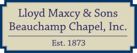 Lloyd Maxcy & Sons Beauchamp Chapel, Inc.